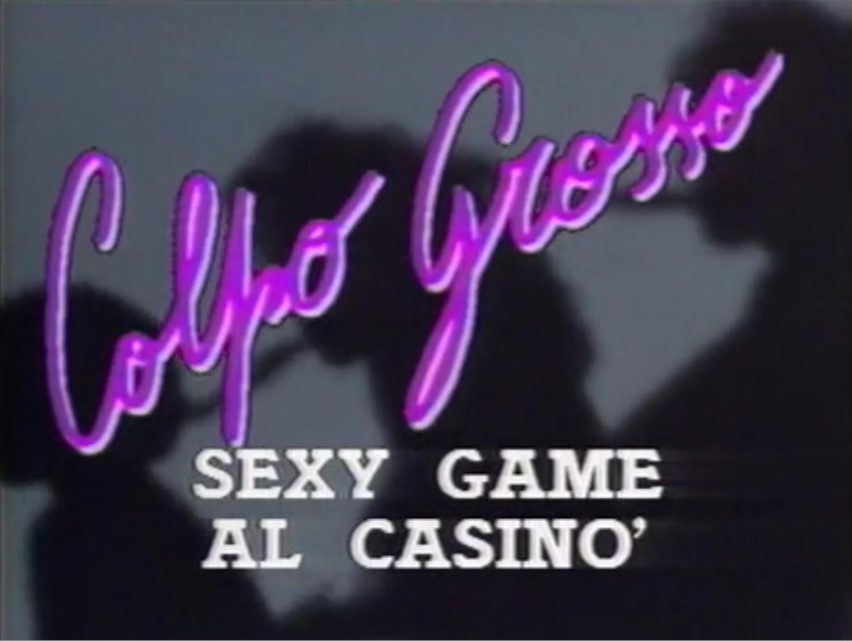 Colpo Grosso (Sexy Game al Casinò)