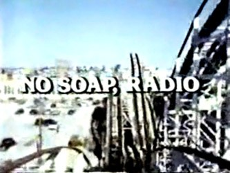 No Soap, Radio