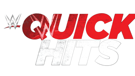 WWE Quick Hits