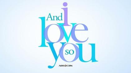 And I Love You So