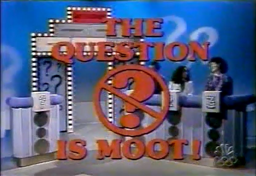 The Question is Moot