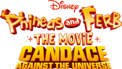 Phineas and Ferb The Movie- Candace Against The Universe Logo.png