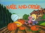 Katie and Orbie