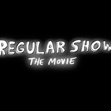 M01 Regular Show The Movie Title Card.png