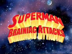 Superman Brainiac Attacks Logo.jpg