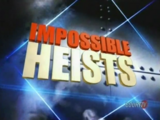 Impossible Heists