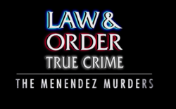 Law & Order True Crime The Menendez Murders.png