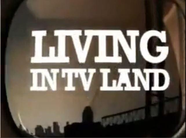 Living in TV Land