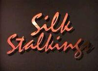 Silk stalkings.jpg