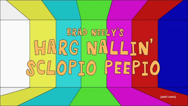 Brad Neely's Harg Nallin' Sclopio Peepio