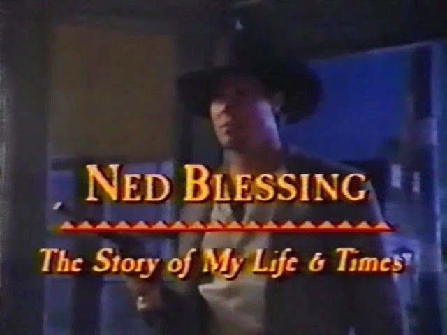 Ned Blessing: The Story of My Life & Times