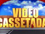 Vídeo Cassetadas