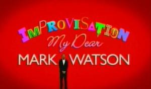 Improvisation My Dear Mark Watson