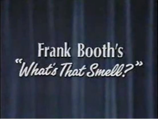 """Frank Booth's """"What's That Smell?"""""""