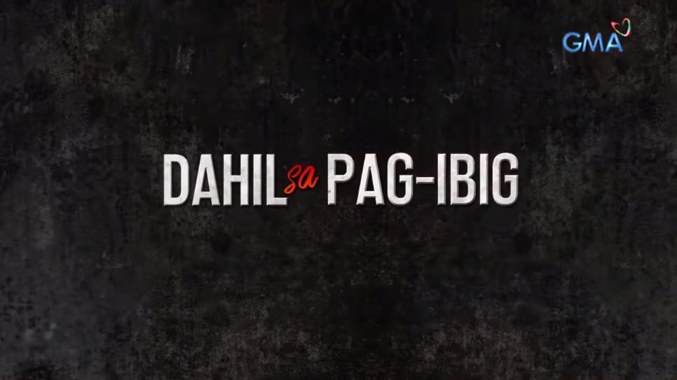 Dahil sa Pag-ibig (2019)