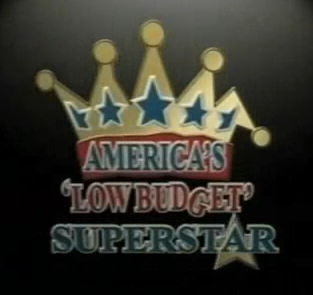 America's Low Budget Superstar