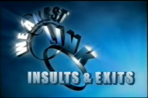 The Weakest Link: Insults & Exits