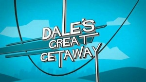 Dale's Great Getaway