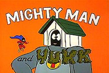 Mighty Man and Yukk