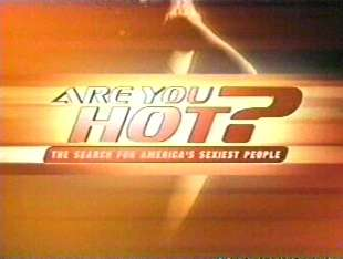 Are You Hot?: The Search for America's Sexiest People