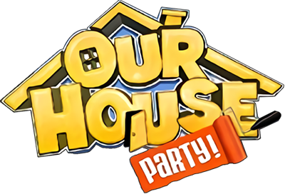 Our House: Party!