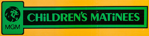 MGM Children's Matinees.png