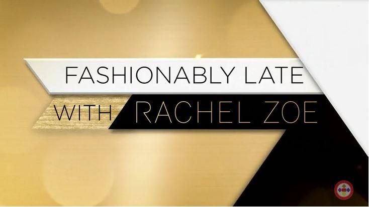 Fashionably Late with Rachel Zoe
