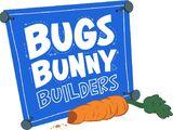 Bugs Bunny Builders