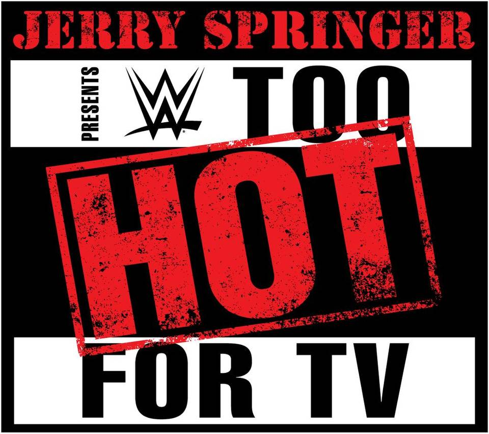 WWE Too Hot For TV