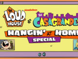 The Loud House & Casagrandes Hangin' at Home Special