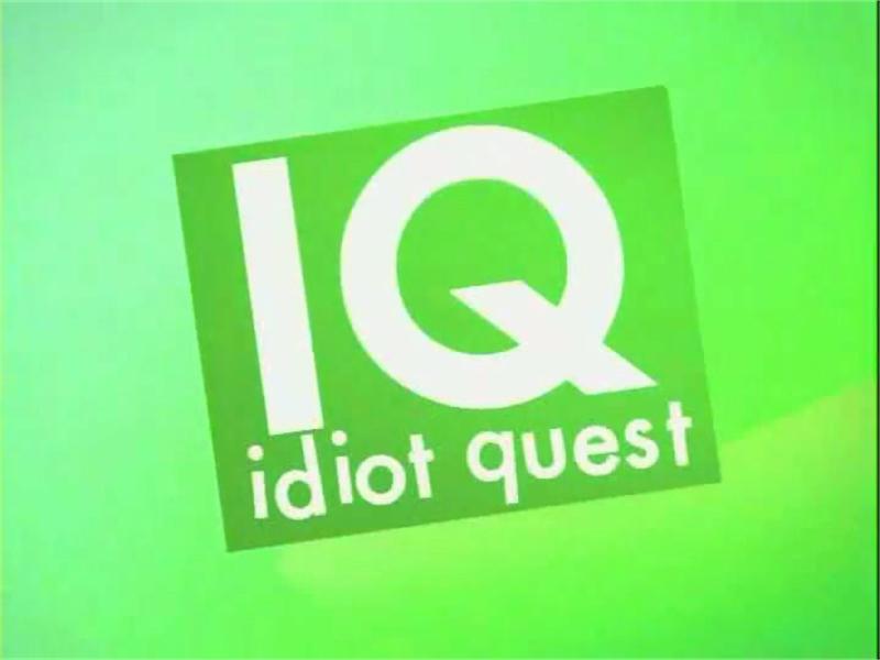 IQ: Idiot Quest