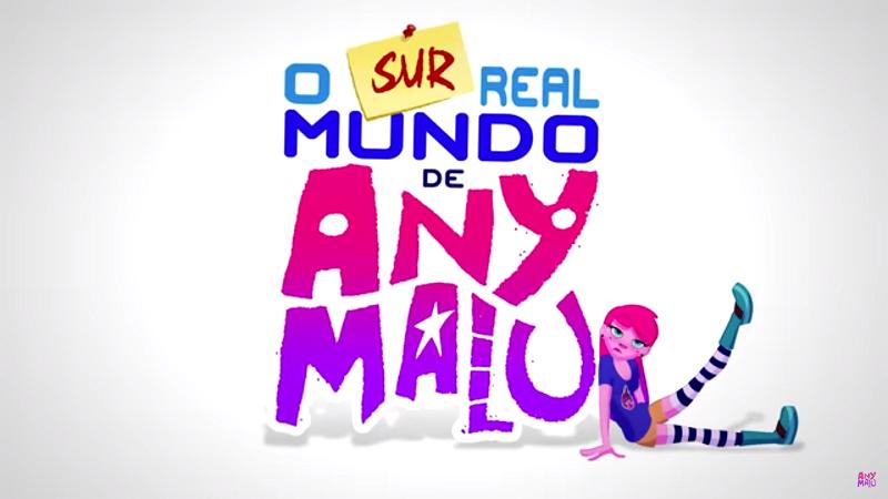 O (Sur)Real Mundo de Any Malu