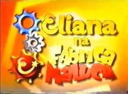 Eliana na Fábrica Maluca (2003).png