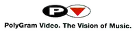 PolyGram Video. The Vision of Music.