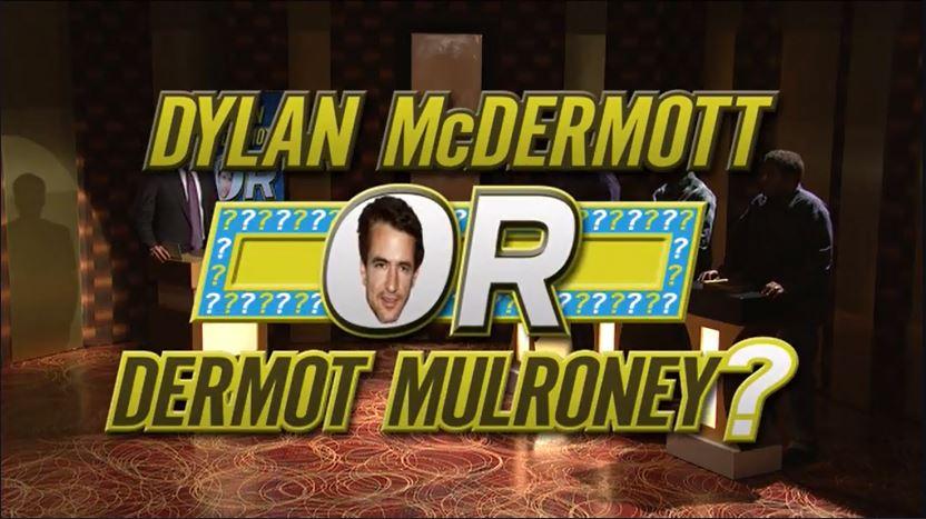 Dylan McDermott or Dermot Mulroney?