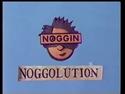 Noggin noggolution