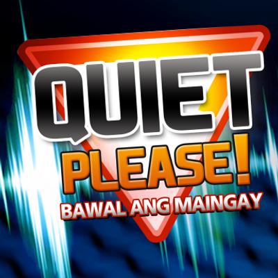 Quiet Please!, Bawal ang Maingay