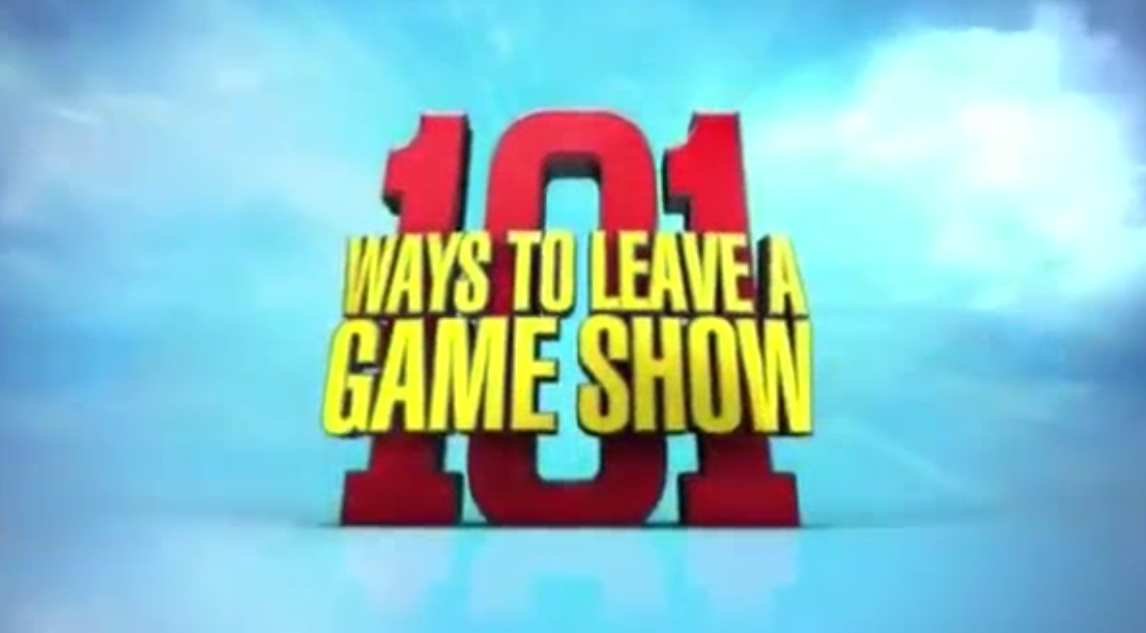 101 Ways To Leave a Game Show (U.S. TV show)