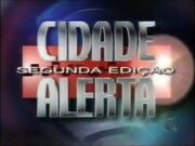 Cidade Alerta Segunda Edição (2000)