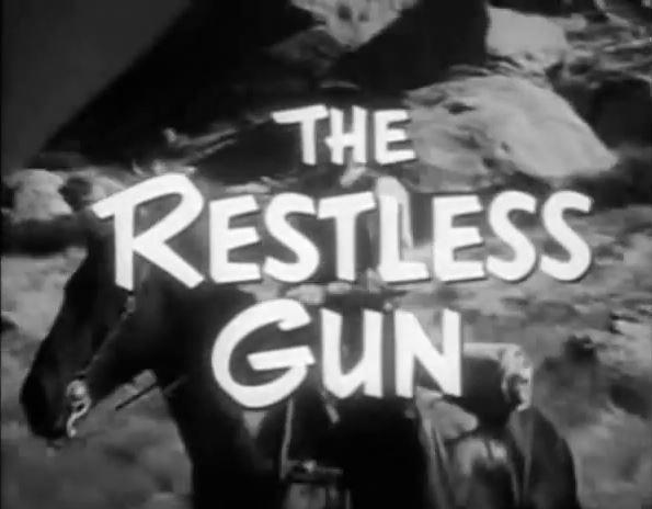 The Restless Gun