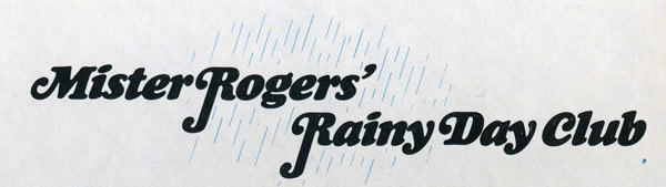 Mister Rogers' Rainy Day Club
