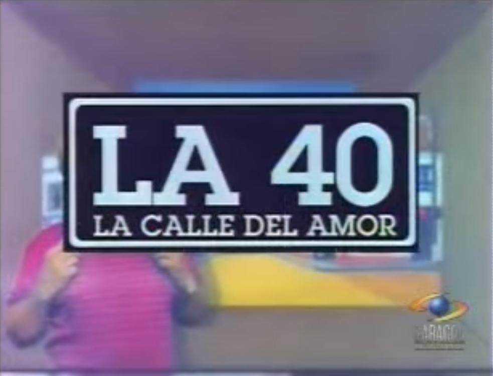 La 40, la calle del amor