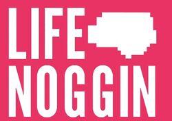 Life Noggin.jpg