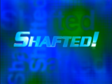 Shafted