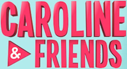 Caroline and Friends