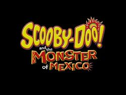 Scooby Doo! Monster Of Mexico.jpg