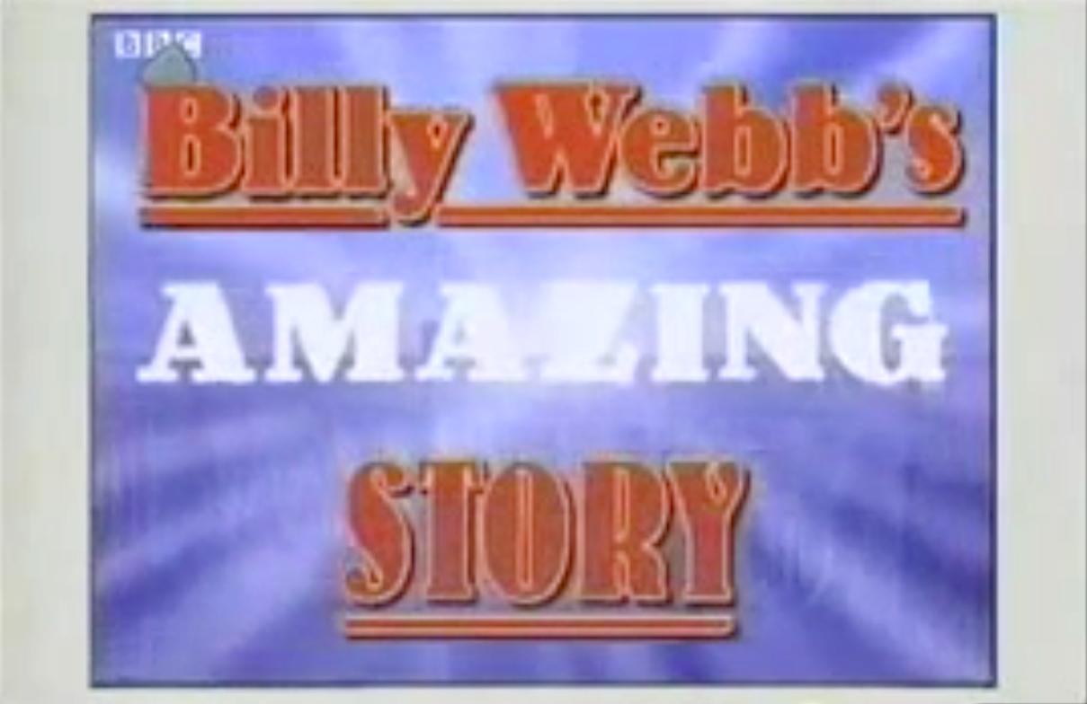 Billy Webb's Amazing Story