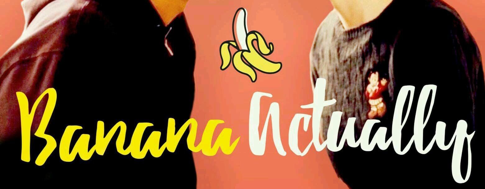 Banana Actually