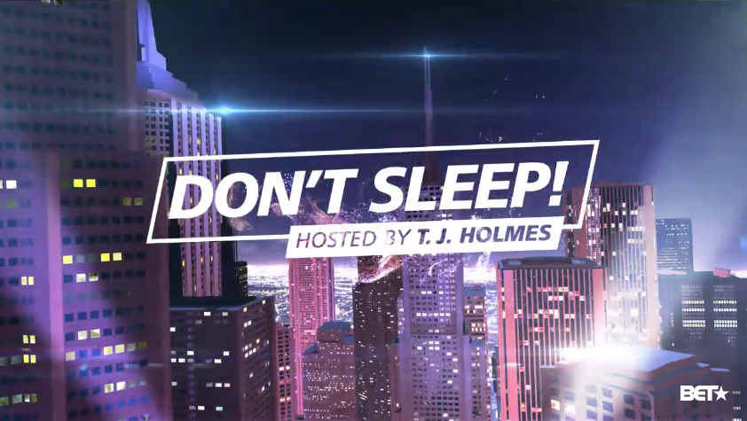 Don't Sleep! Hosted by T.J. Holmes