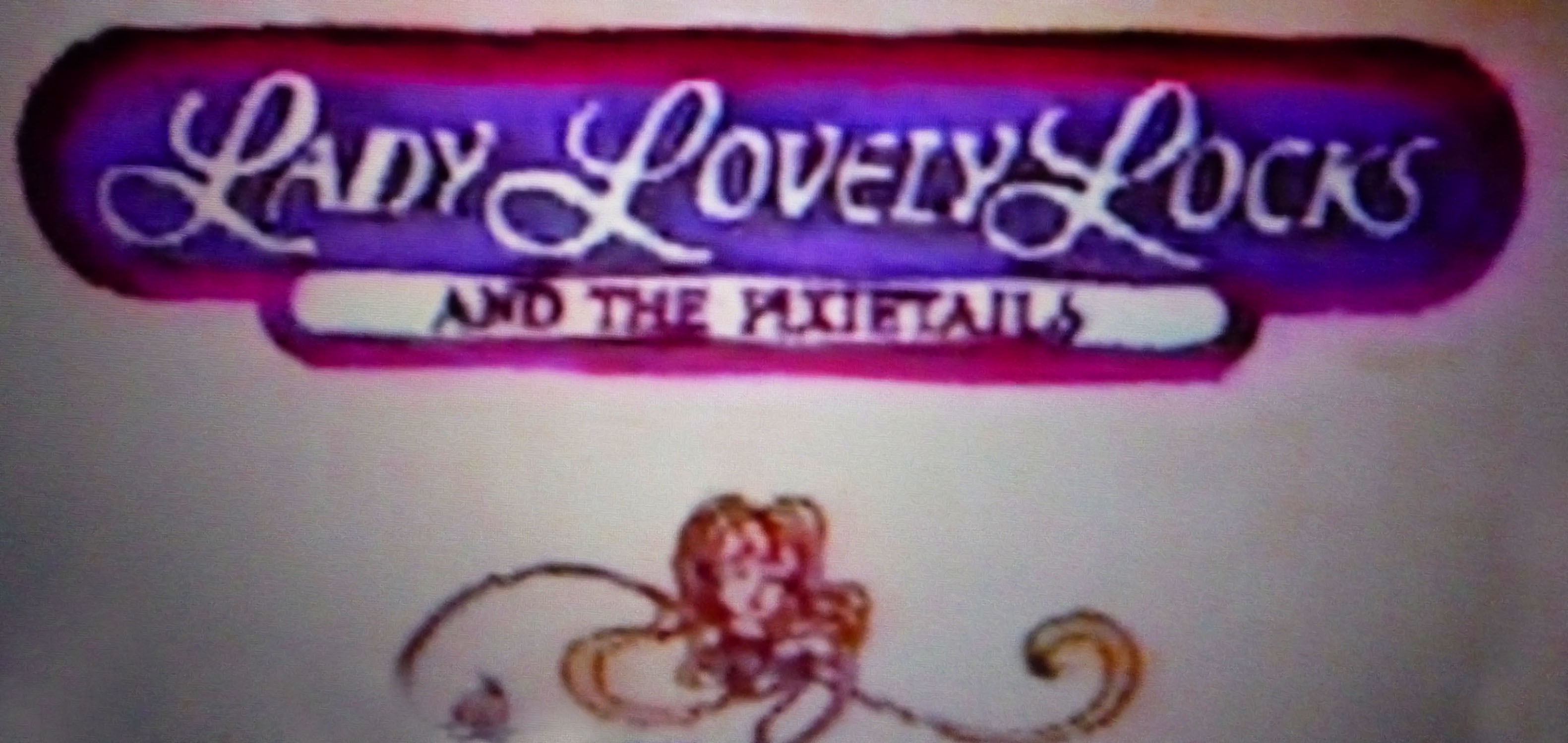 Lady Lovely Locks and the Pixietails